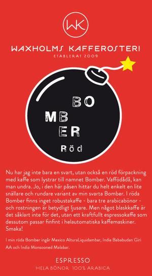 Waxholms Kafferosteri - Espresso Bomber Röd - Mörkrostade kaffebönor - 500g